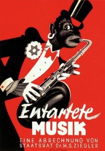 """This Nazi propaganda poster against swing music that says """"Degenerate Music: by order of the state Dr. H.S. Ziegler."""